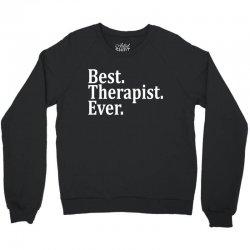 Best Therapist Ever Crewneck Sweatshirt | Artistshot