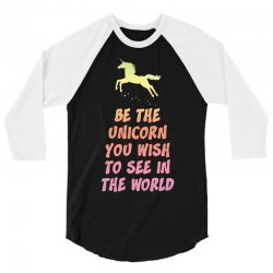 Be the Unicorn 3/4 Sleeve Shirt | Artistshot