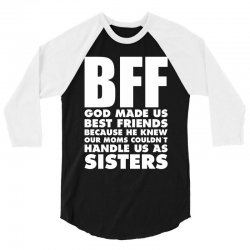 BFF GOD Made Us Best Friends Because.... 3/4 Sleeve Shirt | Artistshot