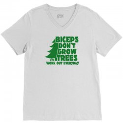 Biceps Don't Grow On Trees, Work Out Everyday V-Neck Tee   Artistshot