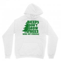 Biceps Don't Grow On Trees, Work Out Everyday Unisex Hoodie   Artistshot
