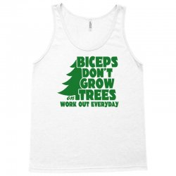 Biceps Don't Grow On Trees, Work Out Everyday Tank Top   Artistshot