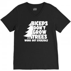 Biceps Don't Grow On Trees, Work Out Everyday V-Neck Tee | Artistshot