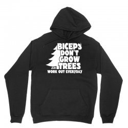 Biceps Don't Grow On Trees, Work Out Everyday Unisex Hoodie | Artistshot