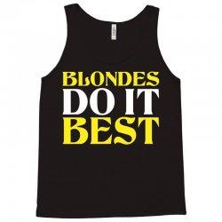 Blondes Do It Best Tank Top | Artistshot
