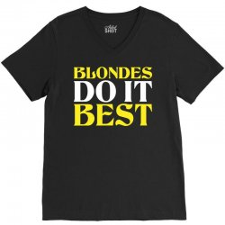 Blondes Do It Best V-Neck Tee | Artistshot