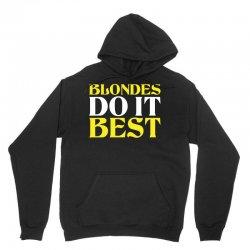 Blondes Do It Best Unisex Hoodie | Artistshot