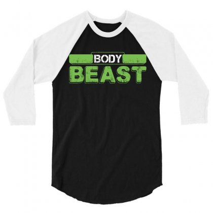 Body Beast 3/4 Sleeve Shirt Designed By Tshiart