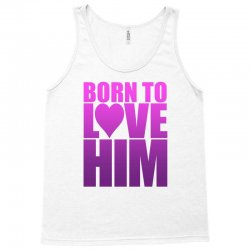 Born To Love Him Tank Top | Artistshot