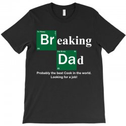 Breaking Dad T-Shirt | Artistshot
