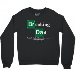 Breaking Dad Crewneck Sweatshirt | Artistshot