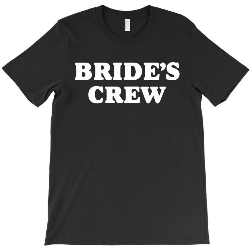 Bride's Crew T-shirt | Artistshot