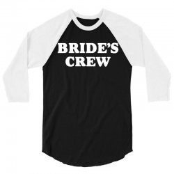 Bride's Crew 3/4 Sleeve Shirt | Artistshot