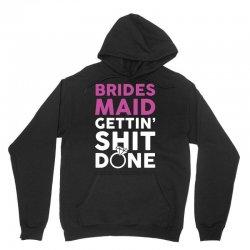 Brides Maid Getting Shit Done Unisex Hoodie | Artistshot