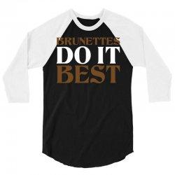 Brunettes Do It Best - Blondes Do It Best Couples 3/4 Sleeve Shirt   Artistshot