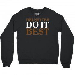Brunettes Do It Best - Blondes Do It Best Couples Crewneck Sweatshirt   Artistshot