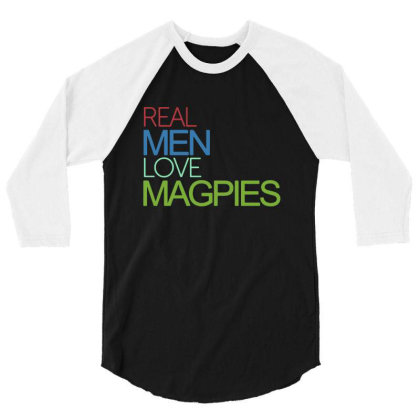 Real Men Love Magpies 3/4 Sleeve Shirt Designed By Pinkanzee
