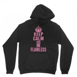 keep-calm-and-be-flawless- Unisex Hoodie | Artistshot