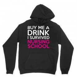 Buy Me A Drink I Survived Nursing School Unisex Hoodie | Artistshot