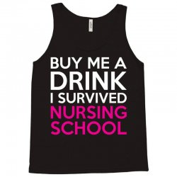 Buy Me A Drink I Survived Nursing School Tank Top | Artistshot