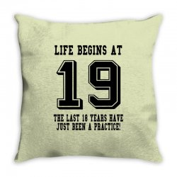 19th birthday life begins at 19 Throw Pillow | Artistshot