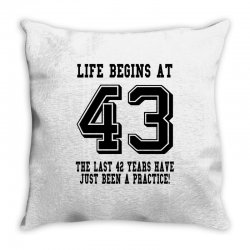 43rd birthday life begins at 43 Throw Pillow | Artistshot