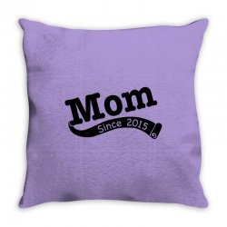 Mom Since 2015 Throw Pillow | Artistshot