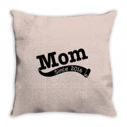 Mom Since 2016 Throw Pillow | Artistshot