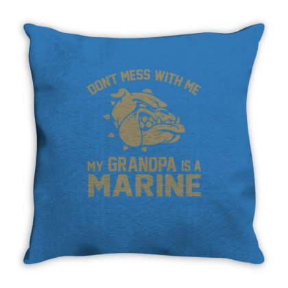 Don't Mess Wiht Me My Grandpa Is A Marine Throw Pillow Designed By Sabriacar