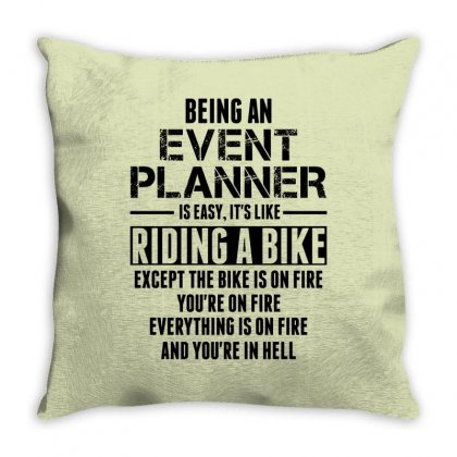 Being An Event Planner Like The Bike Is On Fire Throw Pillow Designed By Sabriacar