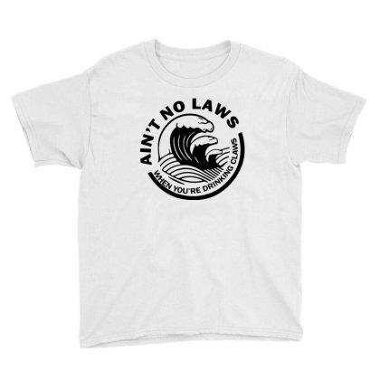 Ain't No Laws When Your Drinking' Claws Youth Tee Designed By Kamprett Apparel
