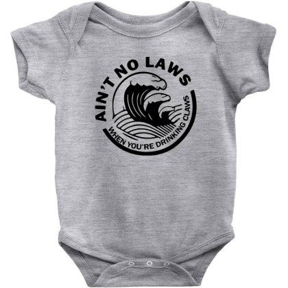 Ain't No Laws When Your Drinking' Claws Baby Bodysuit Designed By Kamprett Apparel