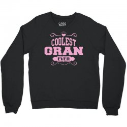 Coolest Gran Ever Crewneck Sweatshirt | Artistshot
