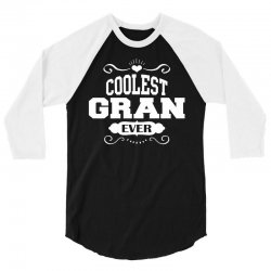 Coolest Gran Ever 3/4 Sleeve Shirt | Artistshot