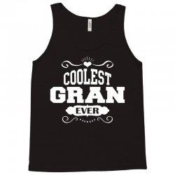Coolest Gran Ever Tank Top | Artistshot