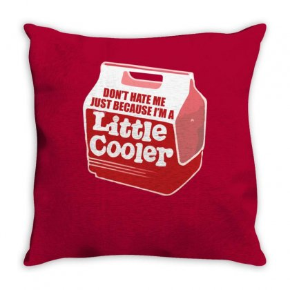 Don't Hate Me Just Because I'm A Little Cooler Throw Pillow Designed By Noerhalimah