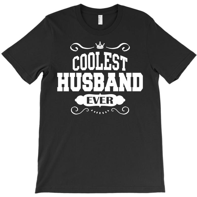 Coolest Husband Ever T-shirt | Artistshot