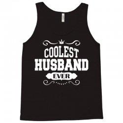 Coolest Husband Ever Tank Top | Artistshot
