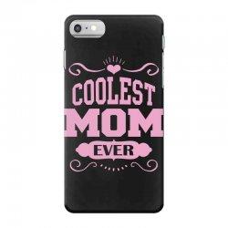 Coolest Mom Ever iPhone 7 Case | Artistshot