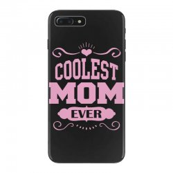 Coolest Mom Ever iPhone 7 Plus Case | Artistshot