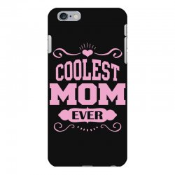 Coolest Mom Ever iPhone 6 Plus/6s Plus Case | Artistshot