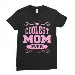 Coolest Mom Ever Ladies Fitted T-Shirt | Artistshot