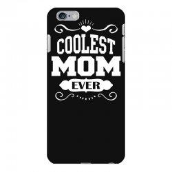 Coolest Mom Ever iPhone 6 Plus/6s Plus Case   Artistshot