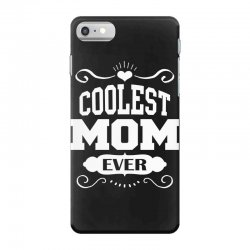 Coolest Mom Ever iPhone 7 Case   Artistshot