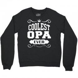 Coolest Opa Ever Crewneck Sweatshirt | Artistshot