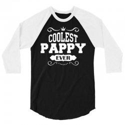 Coolest Pappy Ever 3/4 Sleeve Shirt | Artistshot
