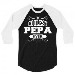 Coolest Pepa Ever 3/4 Sleeve Shirt | Artistshot