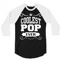 Coolest Pop Ever 3/4 Sleeve Shirt | Artistshot