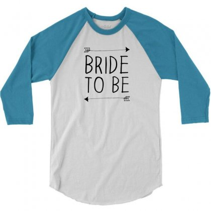 Bride To Be 3/4 Sleeve Shirt Designed By Benny