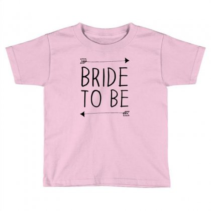 Bride To Be Toddler T-shirt Designed By Benny